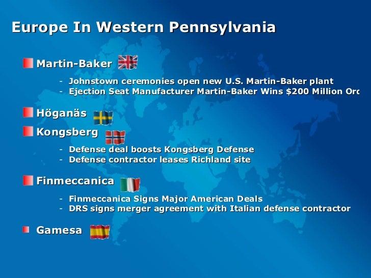 Europe In Western Pennsylvania <ul><li>Martin-Baker </li></ul><ul><ul><ul><li>Johnstown ceremonies open new U.S. Martin-Ba...