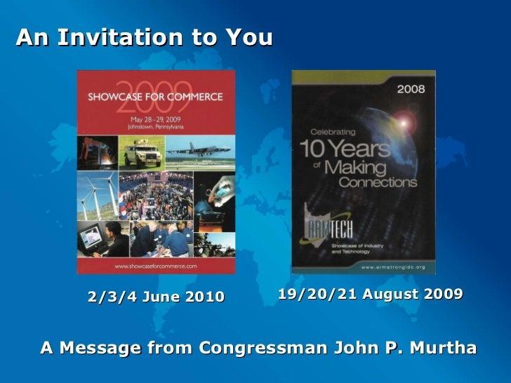 An Invitation to You 2/3/4 June 2010 19/20/21 August 2009 A Message from Congressman John P. Murtha