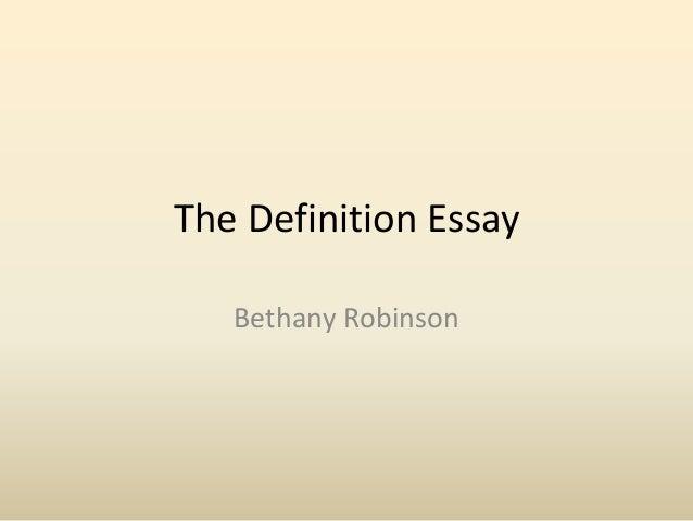 The Definition Essay Bethany Robinson