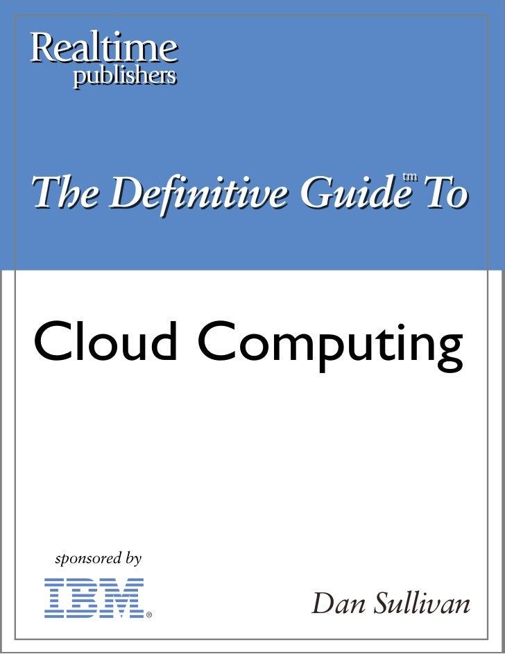 The Definitive Guide To                    tm                    tmCloud Computing              Dan Sullivan