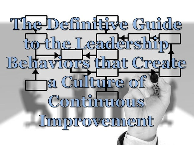 The Definitive Guide to the Leadership Behaviors that Create a Cultur…