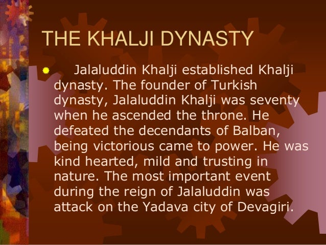THE TUGLAQ DYNASTY  Ghazi Malik ascended the throne as Sultan Ghiyasuddin Tughluq Shah and founded the third dynasty of t...