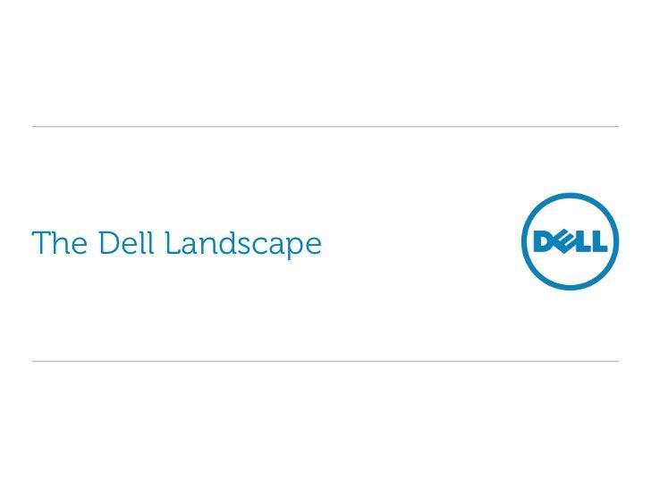 The Dell Landscape<br />