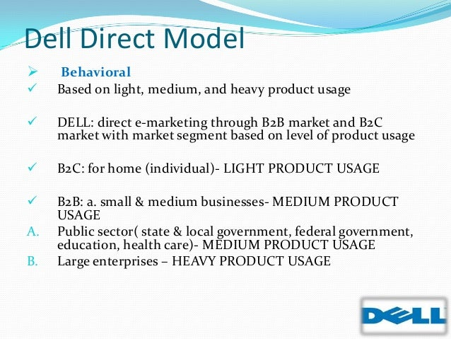 dells direct sales model essay Mr dell disclosed that the company is putting in place new manufacturing and distribution models in the united states and overseas the plans are being overseen by michael r cannon, the former chief executive of solectron, a big electronics maker, whom mr dell hired in february the direct sales model had been the key to dell's success.