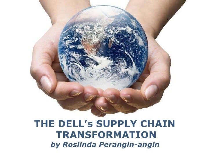 Powerpoint Templates THE DELL's SUPPLY CHAIN  TRANSFORMATION by Roslinda Perangin-angin