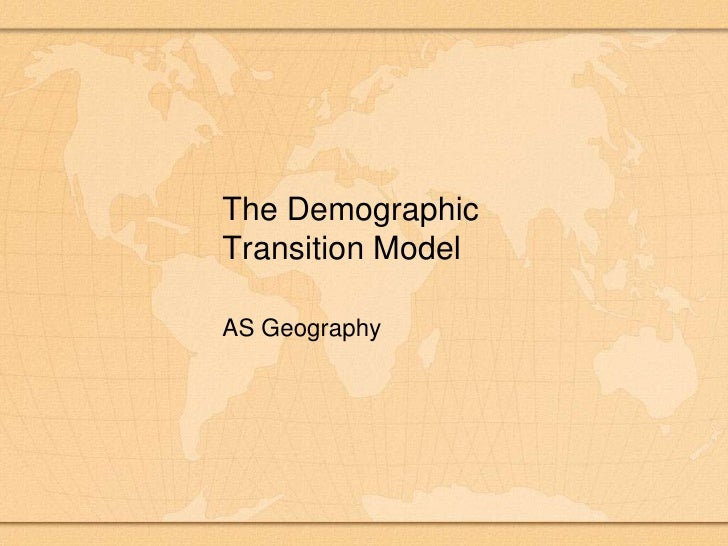 The Demographic Transition Model<br />AS Geography<br />