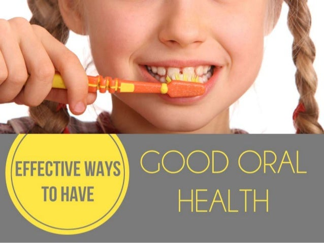 Effective Ways to Have Good Oral Health