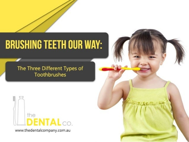Brushing Teeth Our Way: The Three Different Types of Toothbrushes