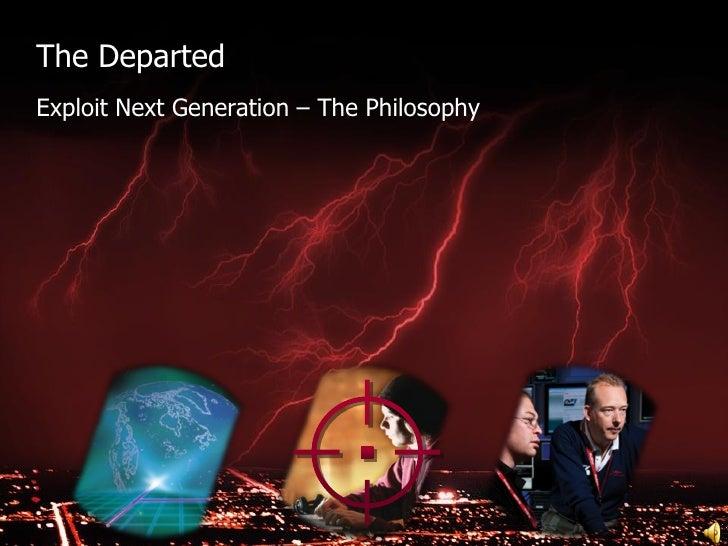 The DepartedExploit Next Generation – The Philosophy