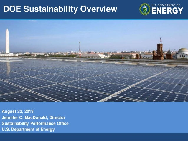 Program Name or Ancillary Text eere.energy.gov August 22, 2013 Jennifer C. MacDonald, Director Sustainability Performance ...