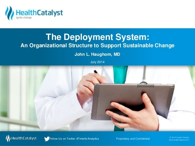 © 2014 Health Catalyst www.healthcatalyst.com Proprietary and ConfidentialFollow Us on Twitter #TimeforAnalytics © 2014 He...