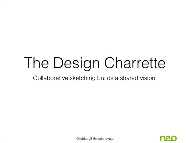 The design charrette - Charrette dessin ...