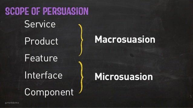 @mattdanna MMMM Macrosuasion Microsuasion SCOPE OF PERSUASION Service Product Feature Interface Component