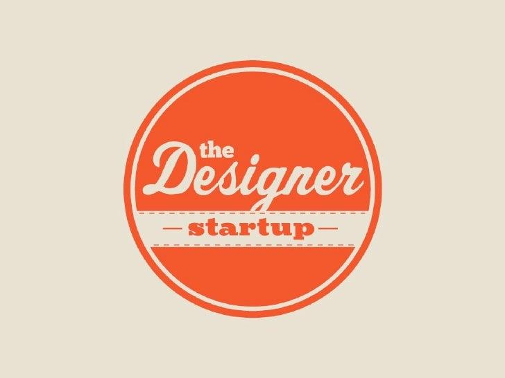 The Designer Startup