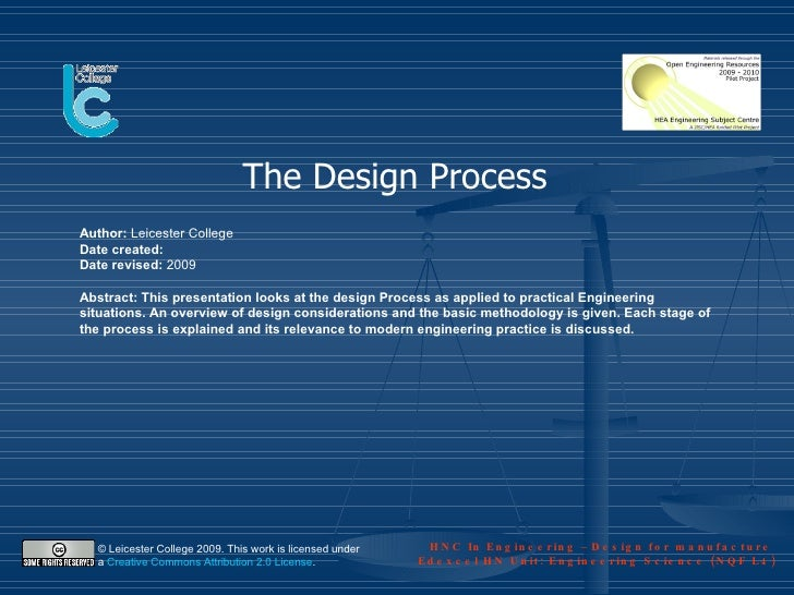 The Design Process Author: Leicester College Date created: Date revised: 2009  Abstract: This presentation looks at the de...
