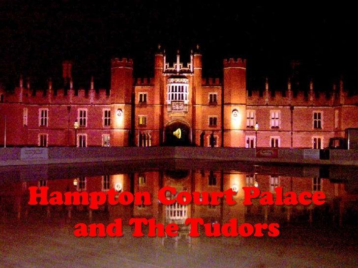 Hampton Court Palace and The Tudors<br />