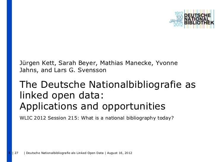 Jürgen Kett, Sarah Beyer, Mathias Manecke, Yvonne         Jahns, and Lars G. Svensson         The Deutsche Nationalbibliog...
