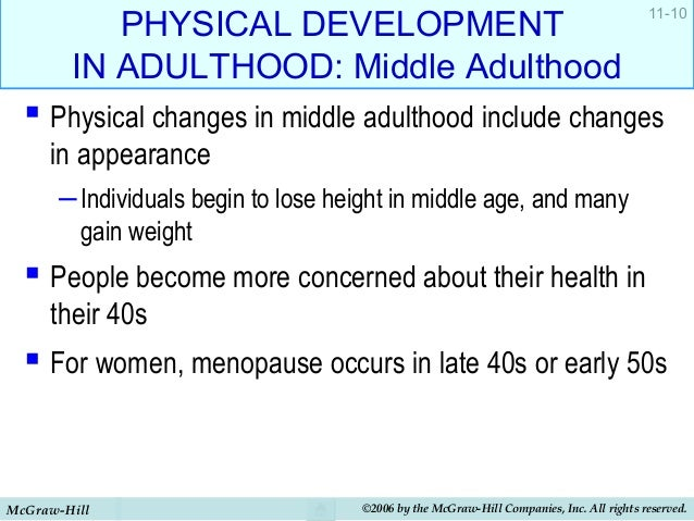 middle adulthood in the age of 40s to 60s What exactly is middle age is it when you hit 40 or 50 or 60 according to.