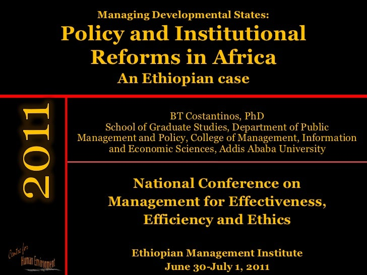 Managing Developmental States:Policy and Institutional Reforms in AfricaAn Ethiopian case <br />BT Costantinos, PhD<br />S...