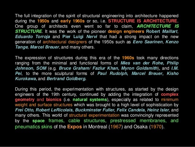 The full integration of the spirit of structural engineering into architecture happened during the 1950s and early 1960s o...