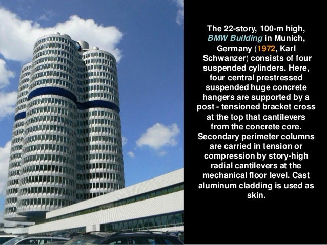BMW Building consists of four suspended cylinders. Here, four central prestressed suspended huge concrete hangers are supp...