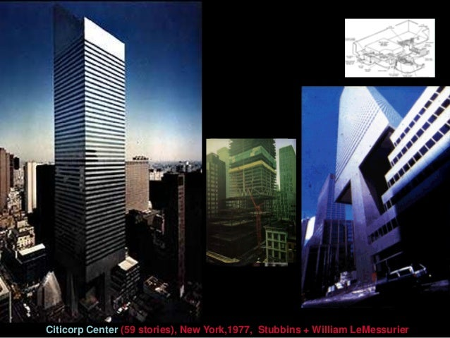 An early example of this new type of structure in the USA is the 59- story, 279-m, 46 m square (152 ft) Citicorp Building,...