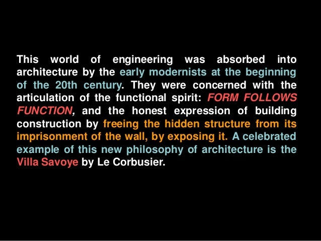 This world of engineering was absorbed into architecture by the early modernists at the beginning of the 20th century. The...