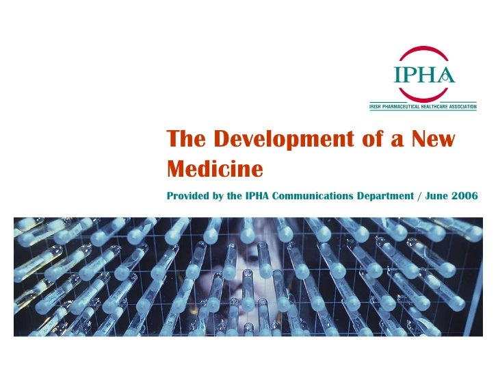 Supporting<br />Irish patients<br />and the<br />Irish economy<br />Development of a New Medicine<br />Provided by the IPH...