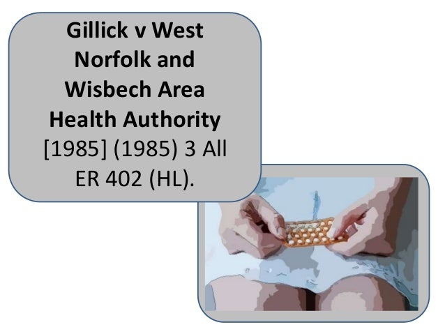 gillick vs west norfolk and wisbech Did you know that bjpsych advances articles are translated into other languages gillick v west norfolk and wisbech area health authority [1986.