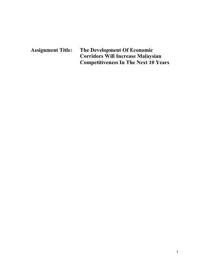 Assignment Title:   The Development Of Economic                     Corridors Will Increase Malaysian                     ...
