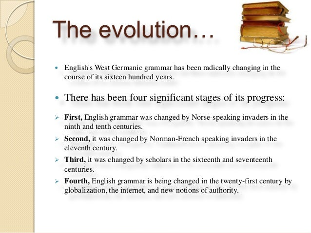 development of english How english evolved into a modern language january 01, 2013 the development of the english language took a giant step just nine years before the death of william shakespeare three small british ships crossed the atlantic ocean in sixteen-oh-seven.