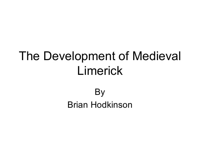 The Development of Medieval Limerick By Brian Hodkinson