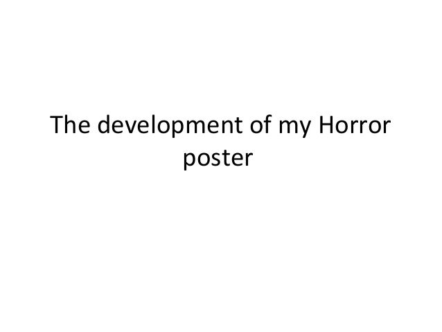 The development of my Horror           poster