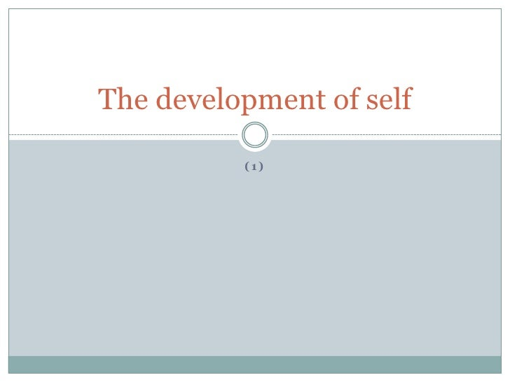 (1)<br />The development of self<br />