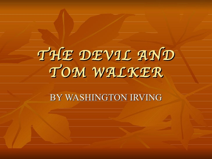 the devil and tom walker the devil and tom walker by washington irving