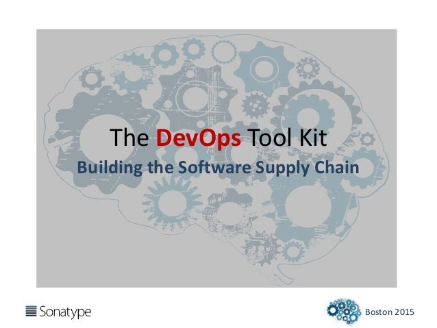 Boston 2015 The DevOps Tool Kit Building the Software Supply Chain