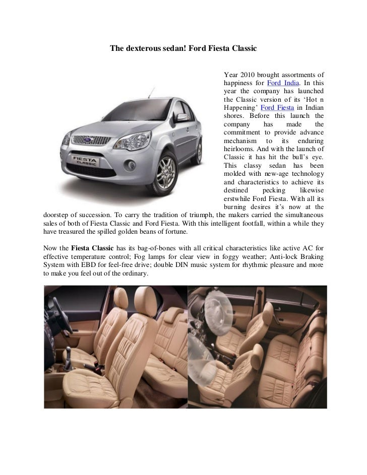 The dexterous sedan! Ford Fiesta Classic                                                                Year 2010 brought ...