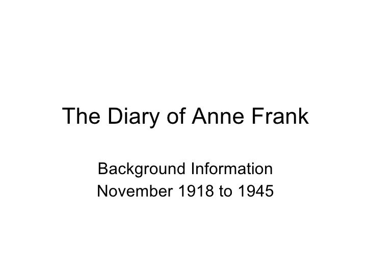 The Diary of Anne Frank Background Information November 1918 to 1945