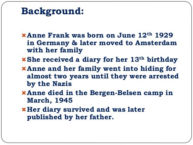 anne frank opinion essay The diary of anne frank is about a girl that kept a diary while hiding from nazi's in amsterdam for two years the diary was ended when the nazi's found them.