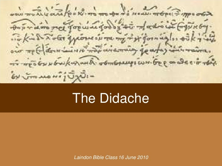 The Didache    Laindon Bible Class 16 June 2010