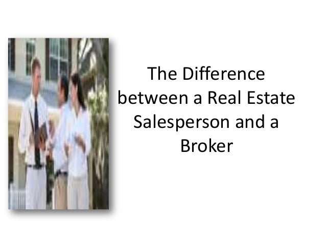 The Differencebetween a Real EstateSalesperson and aBroker