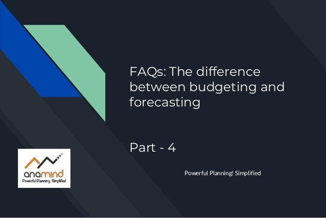 FAQs: The difference between budgeting and forecasting Part - 4 Powerful Planning! Simplified