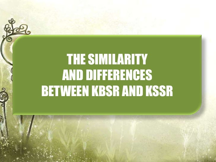 THE SIMILARITY   AND DIFFERENCESBETWEEN KBSR AND KSSR