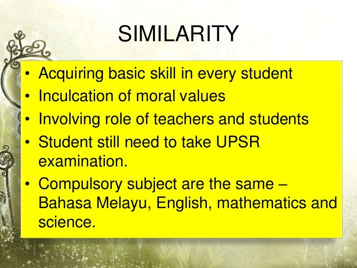 SIMILARITY• Acquiring basic skill in every student• Inculcation of moral values• Involving role of teachers and students• ...