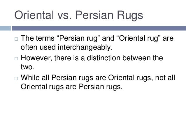 The Difference Between Persian And Oriental Rugs