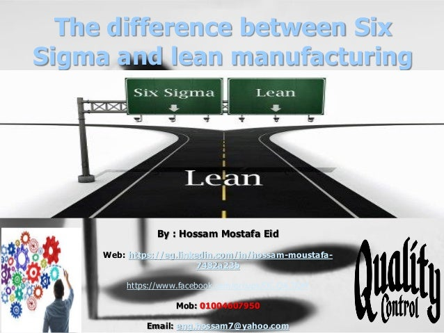 the difference between six sigma and lean manufacturing