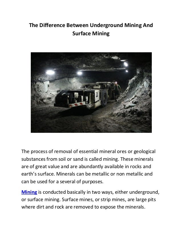 The Difference Between Underground Mining And Surface Mining The process of removal of essential mineral ores or geologica...