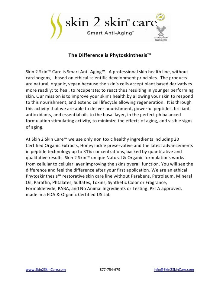 The Difference is Phytoskinthesis™Skin 2 Skin™ Care is Smart Anti-Aging™. A professional skin health line, withoutcarcinog...