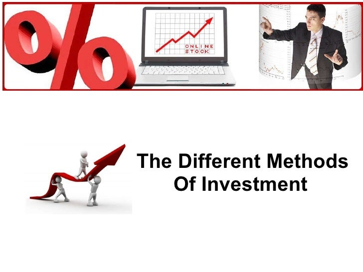 The Different Methods Of Investment