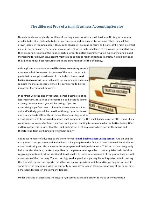 The different Pros of a Small Business Accounting Service Nowadays, almost anybody can think of starting a venture with a ...